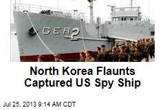 North Korea Flaunts Captured US Spy Ship