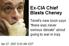 Ex-CIA Chief Blasts Cheney