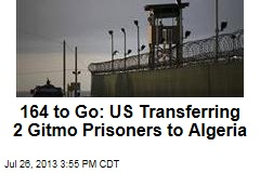164 to Go: US Transferring 2 Gitmo Prisoners to Algeria