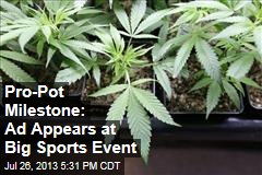 Pro-Pot Milestone: Ad Appears at Big Sports Event