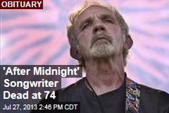 'After Midnight' Songwriter Dead at 74