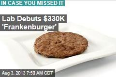Lab Debuts $330K 'Frankenburger'