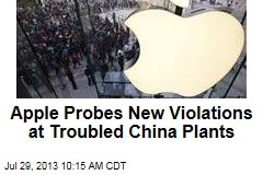 Apple Probes New Violations at Troubled China Plants