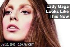 Lady Gaga Looks Like This Now