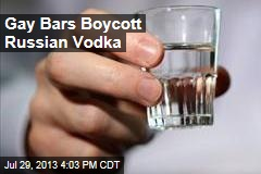 Gay Bars Boycott Russian Vodka