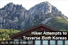 Hiker Attempts to Traverse Both Koreas