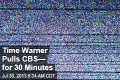 Times Warner Pulls CBS— for 30 Minutes