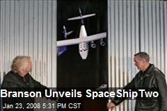 Branson Unveils SpaceShipTwo