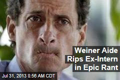 Weiner Aide Rips Ex-Intern in Epic Rant