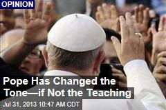 Pope Has Changed the Tone—if Not the Teaching