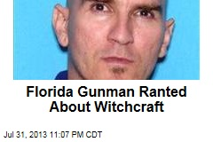 Florida Gunman Ranted About Witchcraft