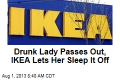 Drunk Lady Passes Out, IKEA Lets Her Sleep It Off