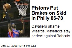 Pistons Put Brakes on Skid in Philly 86-78