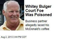 Whitey Bulger Court Foe Was Poisoned