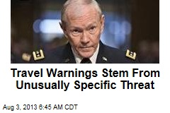 Travel Warnings Stem From Unusually Specific Threat