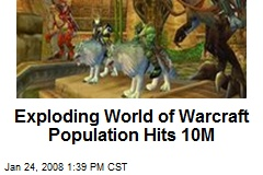 Exploding World of Warcraft Population Hits 10M