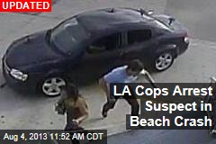 LA Cops Arrest Suspect in Beach Crash