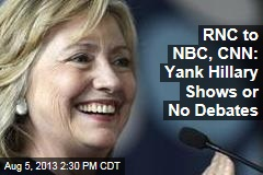 RNC to NBC, CNN: Yank Hillary Shows or No Debates