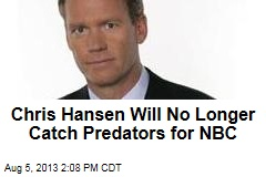 Chris Hansen Will No Longer Catch Predators for NBC