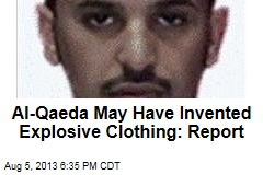 Al-Qaeda May Have Invented Explosive Clothing: Report