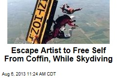 Escape Artist to Free Self From Coffin, While Skydiving