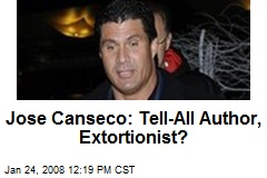 Jose Canseco: Tell-All Author, Extortionist?
