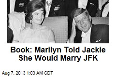 Book: Marilyn Told Jackie She Would Marry JFK
