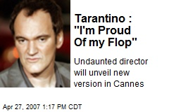 "Tarantino : ""I'm Proud Of my Flop"""
