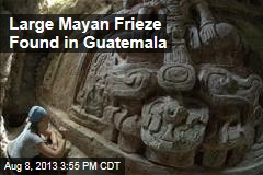 Large Mayan Frieze Found in Guatemala