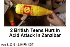 2 British Teens Hurt in Acid Attack in Zanzibar