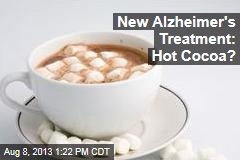 New Alzheimer's Treatment: Hot Cocoa?