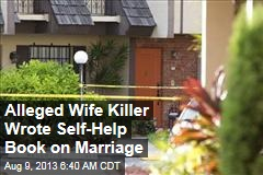 Alleged Wife Killer Wrote Self-Help Book on Marriage