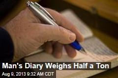 Man's Diary Weighs Half a Ton