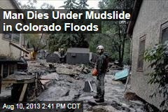 Man Dies Under Mudslide in Colorado Floods
