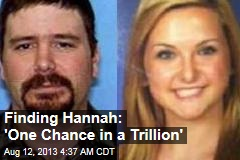 Finding Hannah: 'One Chance in a Trillion'