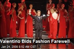 Valentino Bids Fashion Farewell