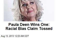 Paula Deen Wins One: Racial Bias Claim Tossed