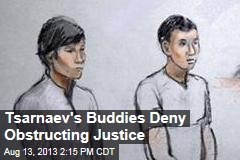 Tsarnaev's Buddies Deny Obstructing Justice