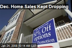 Dec. Home Sales Kept Dropping