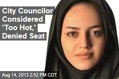 Iranian Politician 'Too Hot' for City Council