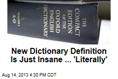 New Dictionary Definition Is Totally Insane ... 'Literally'