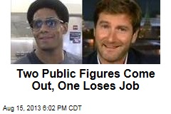 Two Public Figures Come Out, One Loses Job