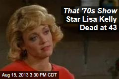 That '70s Show Star Lisa Kelly Dead at 43