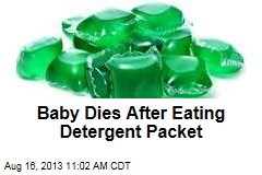Baby Dies After Eating Detergent Packet