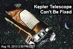 Kepler Telescope Can't Be Fixed