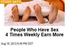 People Who Have Sex 4 Times Weekly Earn More