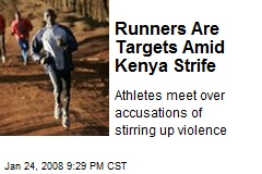Runners Are Targets Amid Kenya Strife