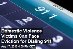 Domestic Violence Victims Can Face Eviction for Dialing 911