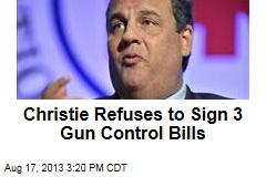 Christie Refuses to Sign 3 Gun Control Bills