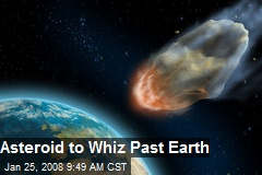 Asteroid to Whiz Past Earth